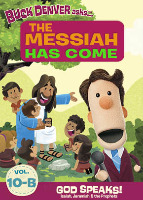 What's in the Bible: The Messiah Has Come