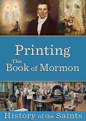 History of the Saints: Printing the Book of Mormon