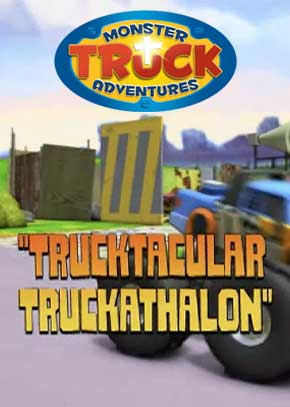 Monster Truck Adventures: The Trucktacular Truckathalon