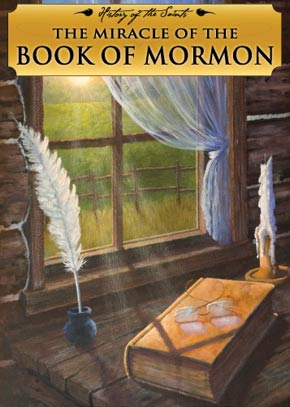 History of the Saints: The Miracle of the Book of Mormon