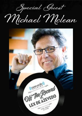 Off the Record with Lex De Azvedo: Michael McLean