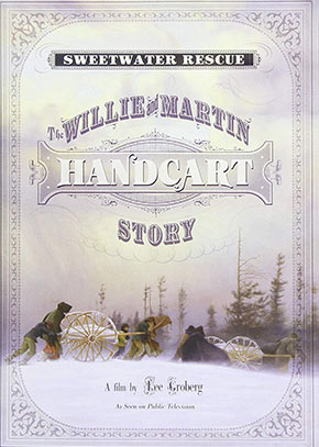 Sweetwater Rescue: Willie & Martin Handcart Story