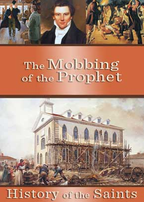 History of the Saints: the Mobbing of the Prophet