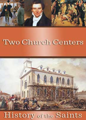History of the Saints: Two Church Centers