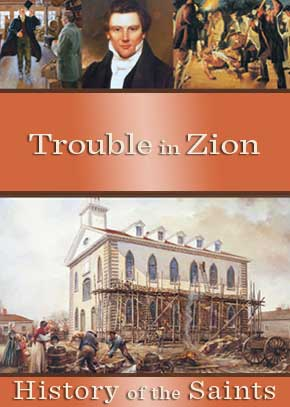 History of the Saints: Trouble in Zion