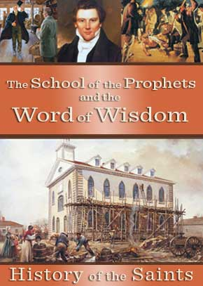 History of the Saints: The School of the Prophets, The Word of Wisdom
