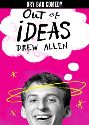 Dry Bar Comedy - Out of Ideas: Drew Allen