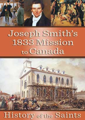 History of the Saints: Joseph Smith's 1833 Mission to Canada