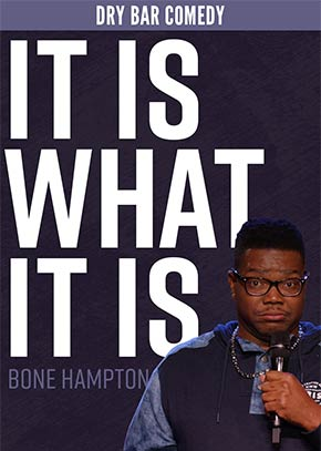 Dry Bar Comedy: Bone Hampton - It Is What It Is