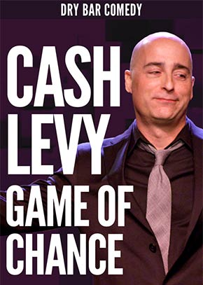 Dry Bar Comedy: Cash Levy - Game of Chance