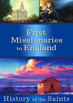 History of the Saints: First Missionaries to England