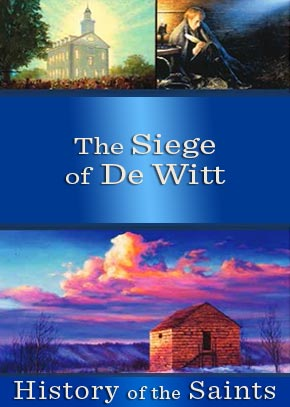 History of the Saints: The Siege of DeWitt