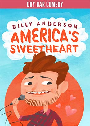 Dry Bar Comedy: America's Sweetheart - Billy Anderson
