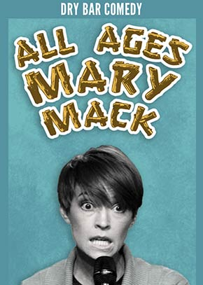 Dry Bar Comedy: All Ages - Mary Mack