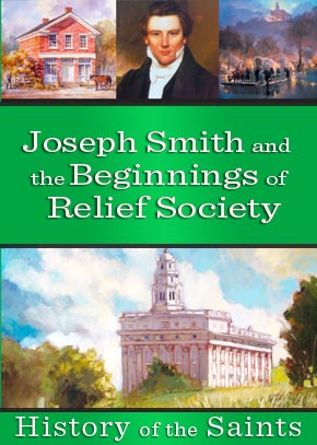 History of the Saints: Joseph Smith and the Beginnings of the Relief Society
