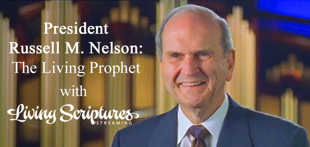 President Russell M. Nelson: The Living Prophet