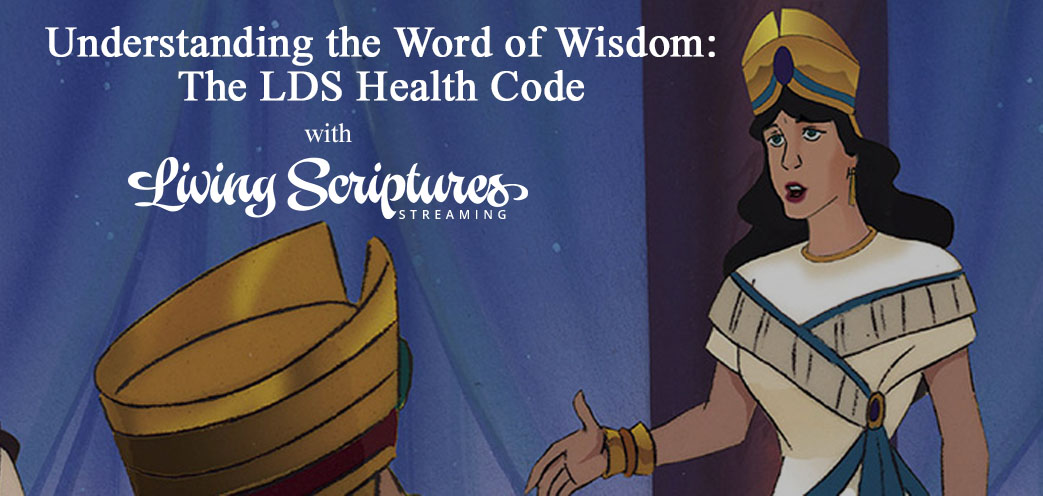 Understanding the Word of Wisdom: The LDS Health Code